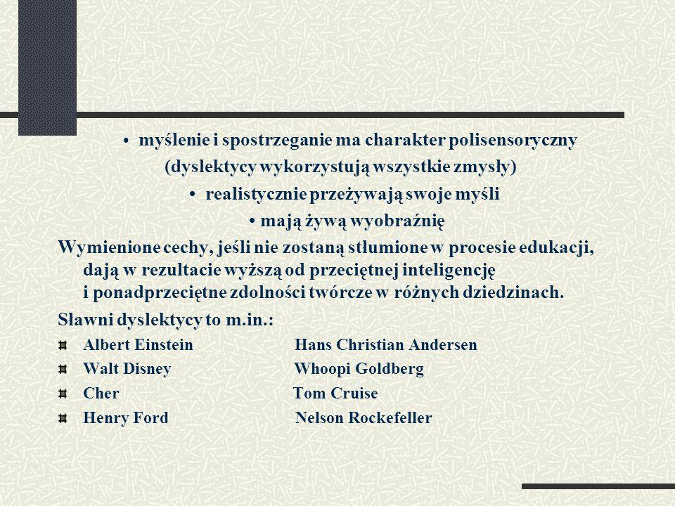(dyslektycy wykorzystują wszystkie zmysły)