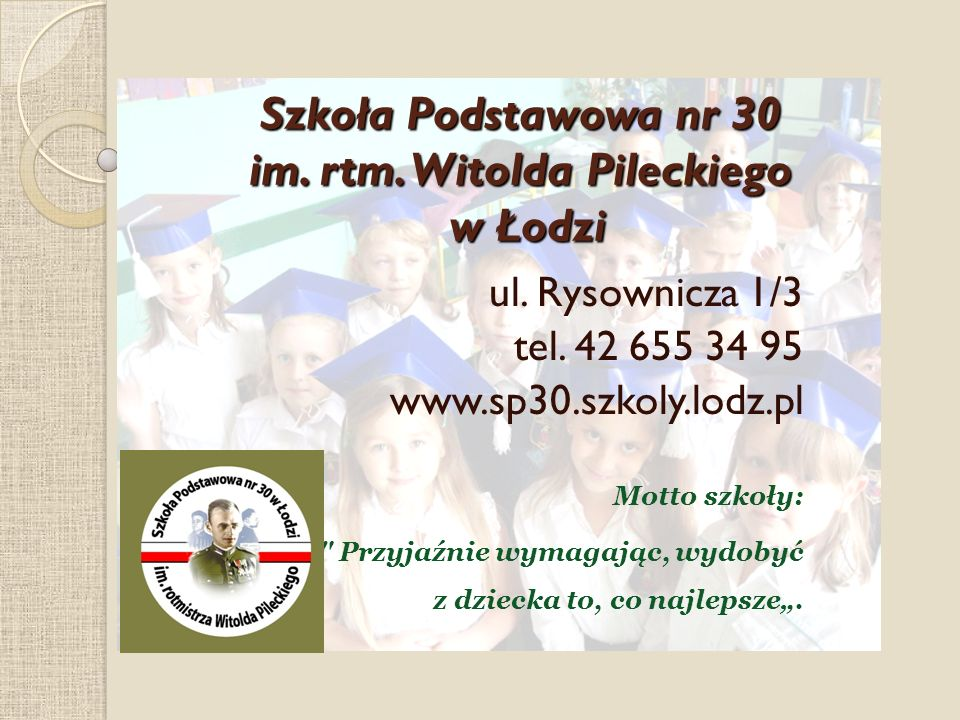 Szkoła Podstawowa nr 30 im. rtm. Witolda Pileckiego w Łodzi