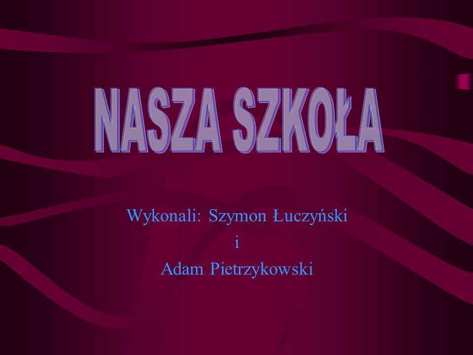 Wykonali: Szymon Łuczyński i Adam Pietrzykowski