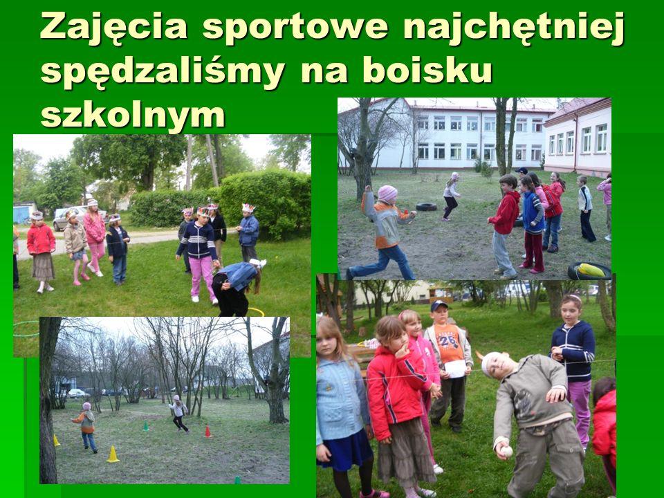 Zajęcia sportowe najchętniej spędzaliśmy na boisku szkolnym