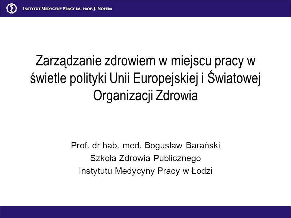 Zarządzanie zdrowiem w miejscu pracy w świetle polityki Unii Europejskiej i Światowej Organizacji Zdrowia