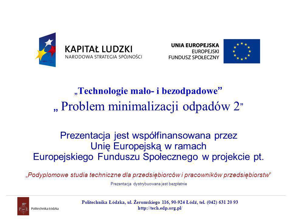 """""""Technologie mało- i bezodpadowe """" Problem minimalizacji odpadów 2"""