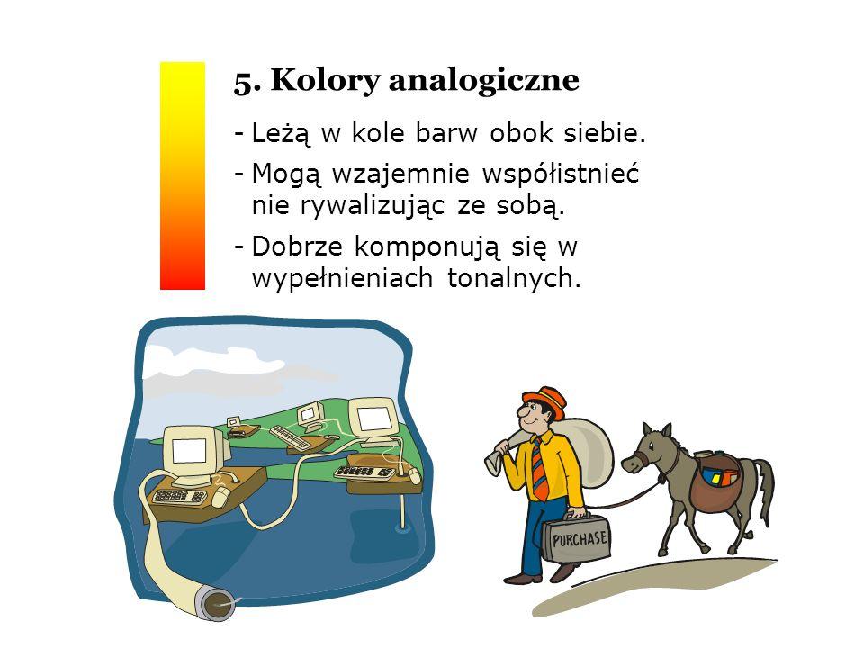 5. Kolory analogiczne - Leżą w kole barw obok siebie.