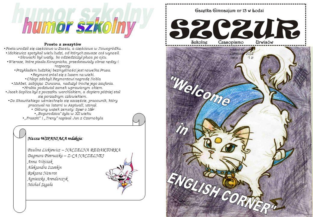 humor szkolny Welcome in ENGLISH CORNER Nasza WSPANIAŁA redakcja: