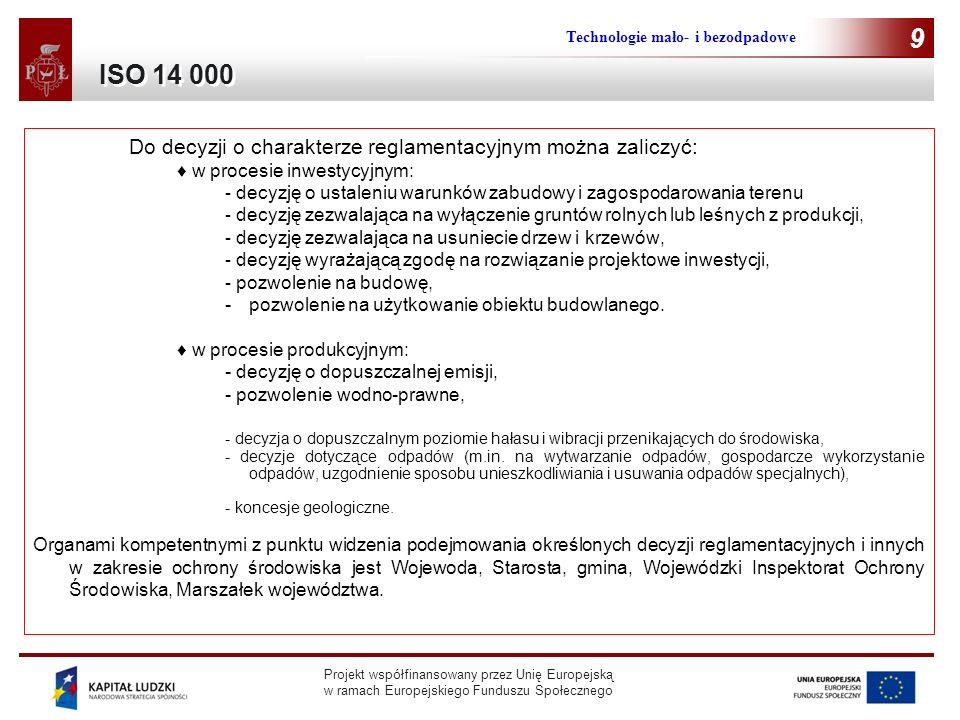 9 ISO 14 000 Do decyzji o charakterze reglamentacyjnym można zaliczyć: