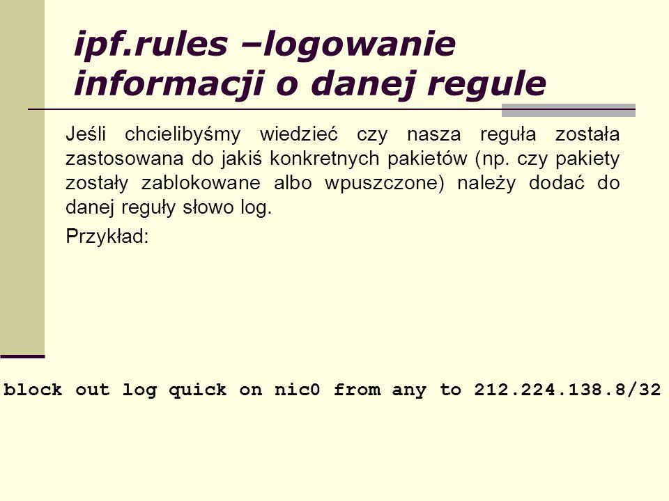 ipf.rules –logowanie informacji o danej regule