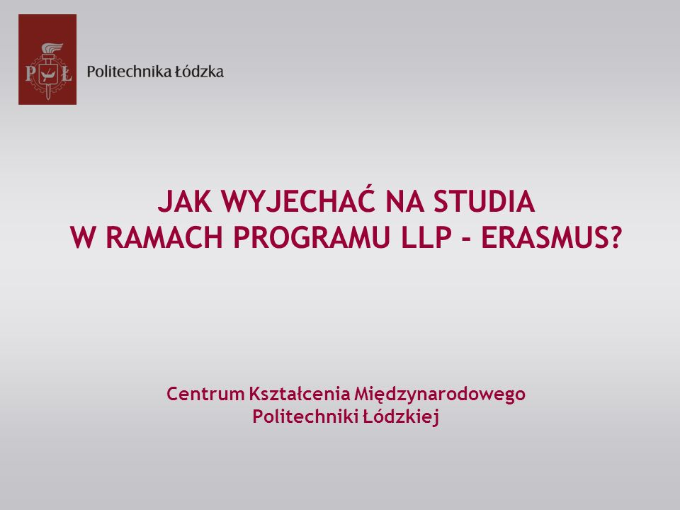 JAK WYJECHAĆ NA STUDIA W RAMACH PROGRAMU LLP - ERASMUS