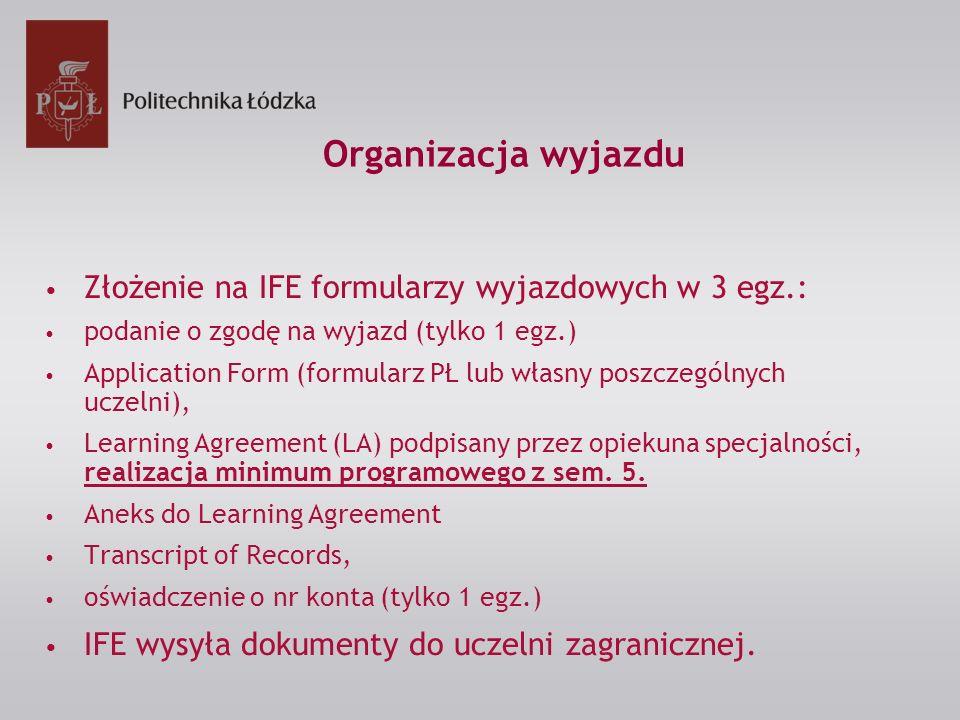 Organizacja wyjazdu Złożenie na IFE formularzy wyjazdowych w 3 egz.: