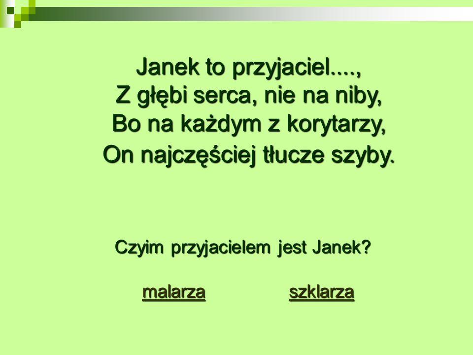 Czyim przyjacielem jest Janek