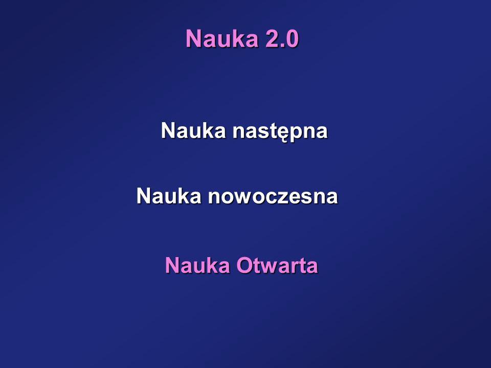 Nauka 2.0 Nauka następna Nauka nowoczesna Nauka Otwarta