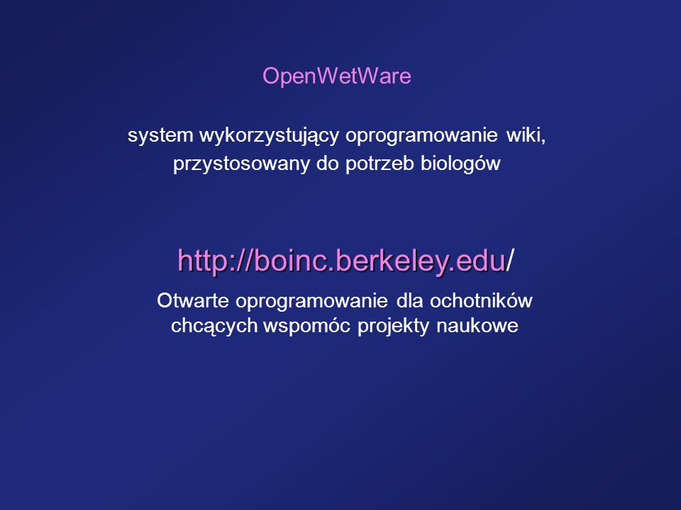 http://boinc.berkeley.edu/ OpenWetWare