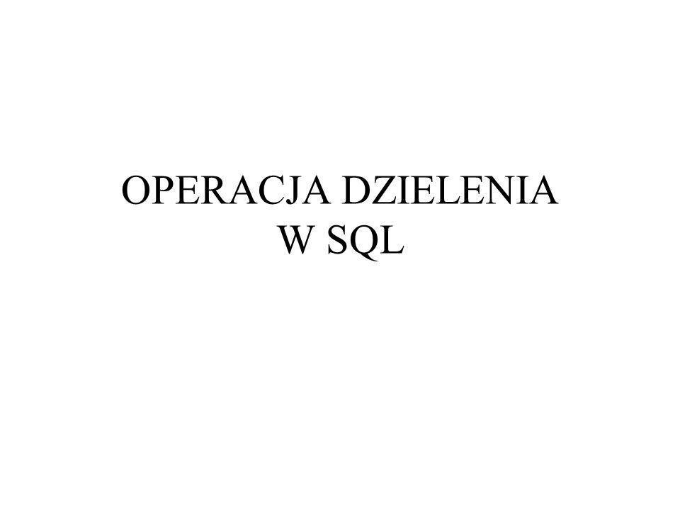 OPERACJA DZIELENIA W SQL