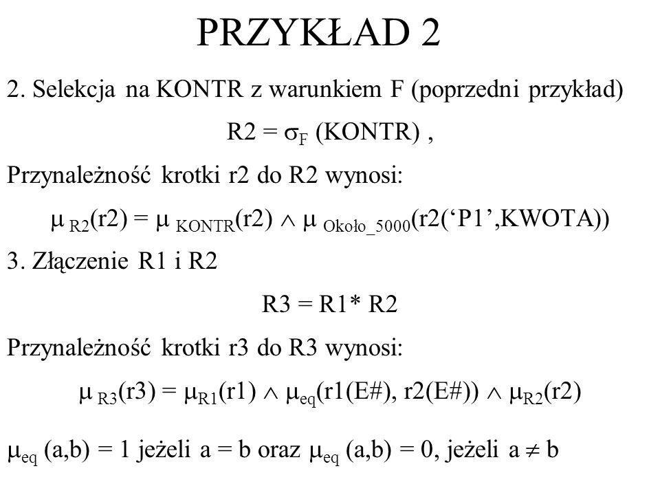 PRZYKŁAD 2 2. Selekcja na KONTR z warunkiem F (poprzedni przykład)