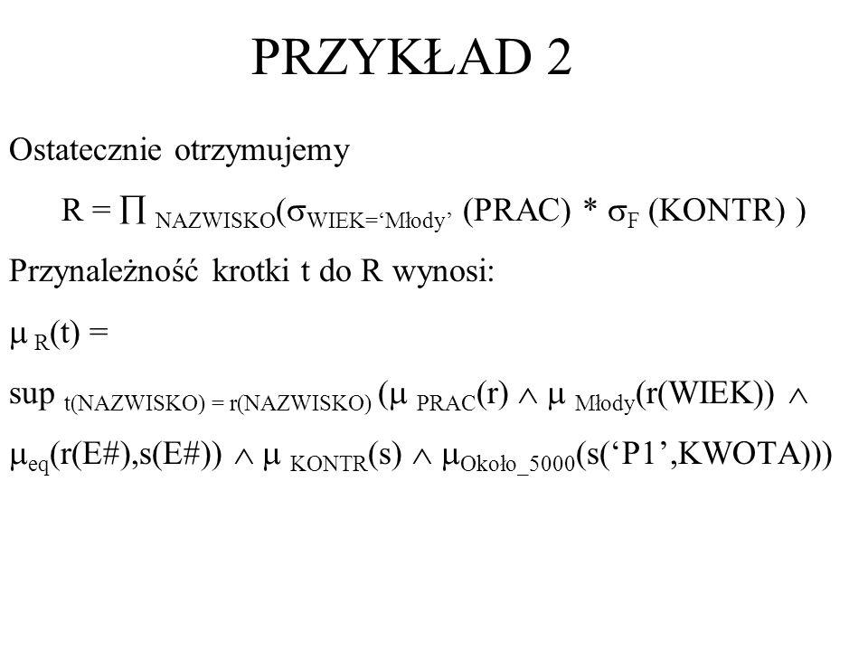 R =  NAZWISKO(WIEK='Młody' (PRAC) * F (KONTR) )