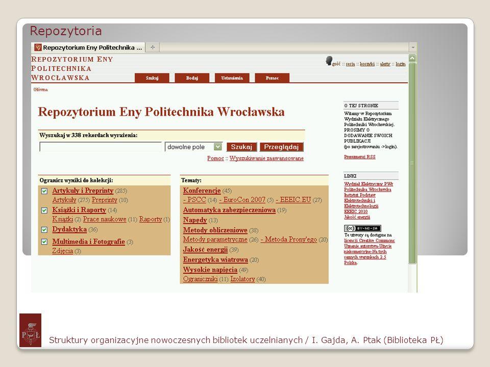 RepozytoriaStruktury organizacyjne nowoczesnych bibliotek uczelnianych / I.