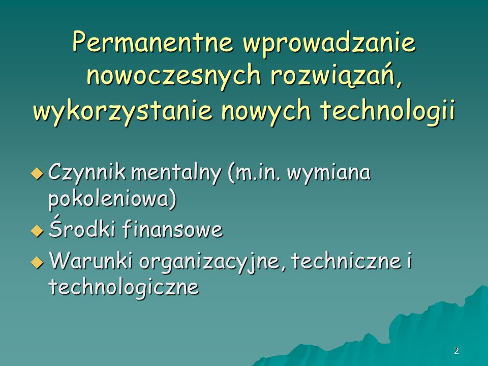 Permanentne wprowadzanie nowoczesnych rozwiązań, wykorzystanie nowych technologii