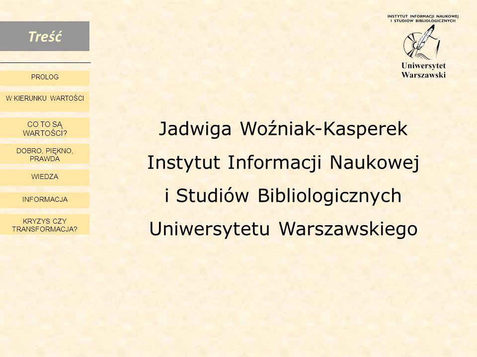 Jadwiga Woźniak-Kasperek Instytut Informacji Naukowej