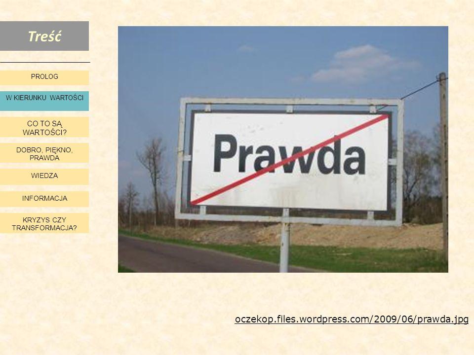 W KIERUNKU WARTOŚCI oczekop.files.wordpress.com/2009/06/prawda.jpg