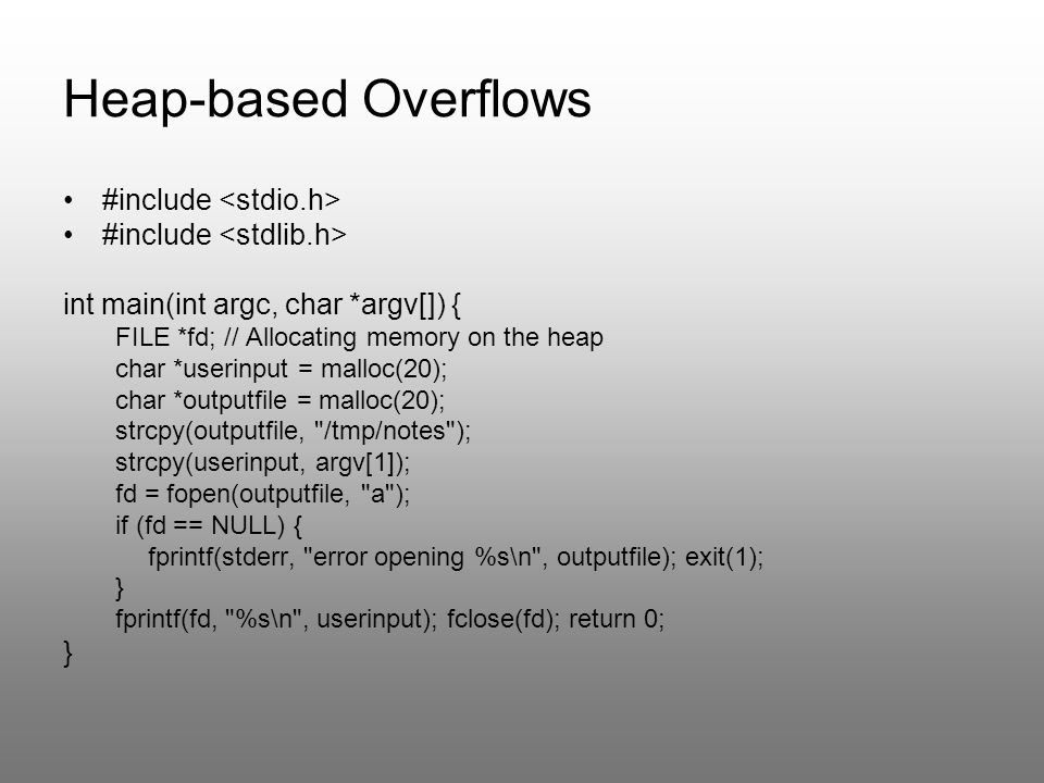 Heap-based Overflows #include <stdio.h>
