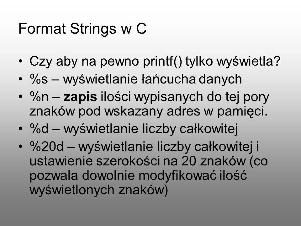 Format Strings w C Czy aby na pewno printf() tylko wyświetla