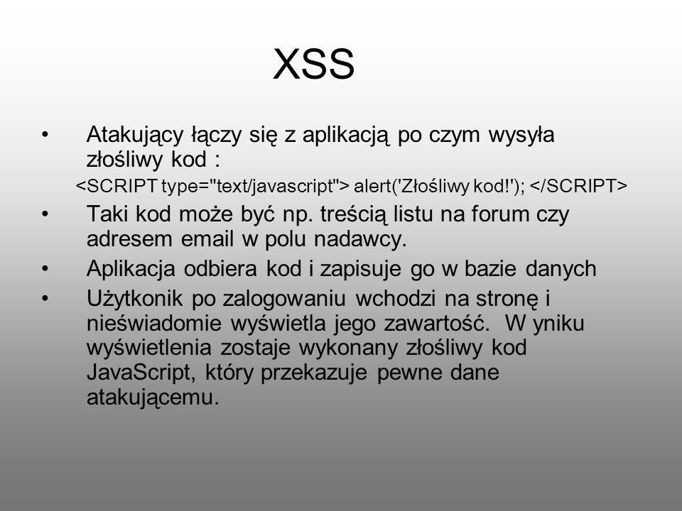XSS Atakujący łączy się z aplikacją po czym wysyła złośliwy kod :