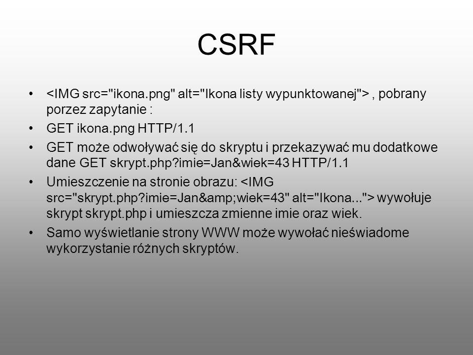 CSRF <IMG src= ikona.png alt= Ikona listy wypunktowanej > , pobrany porzez zapytanie : GET ikona.png HTTP/1.1.