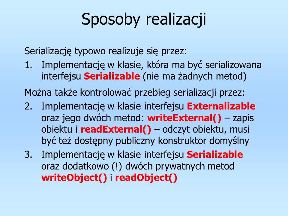 Sposoby realizacji Serializację typowo realizuje się przez: