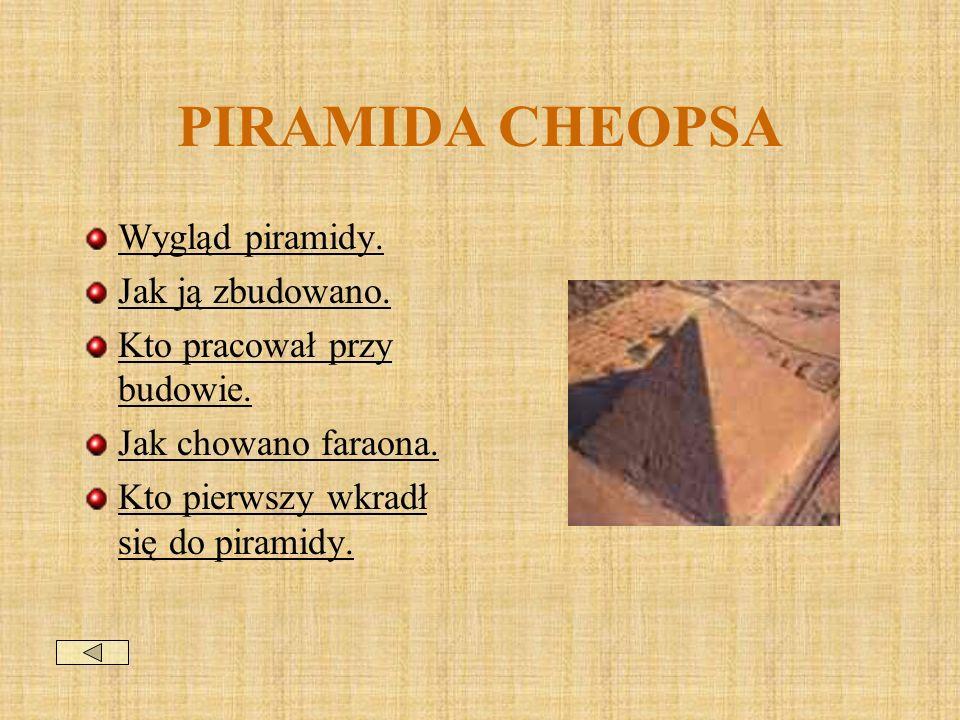 PIRAMIDA CHEOPSA Wygląd piramidy. Jak ją zbudowano.