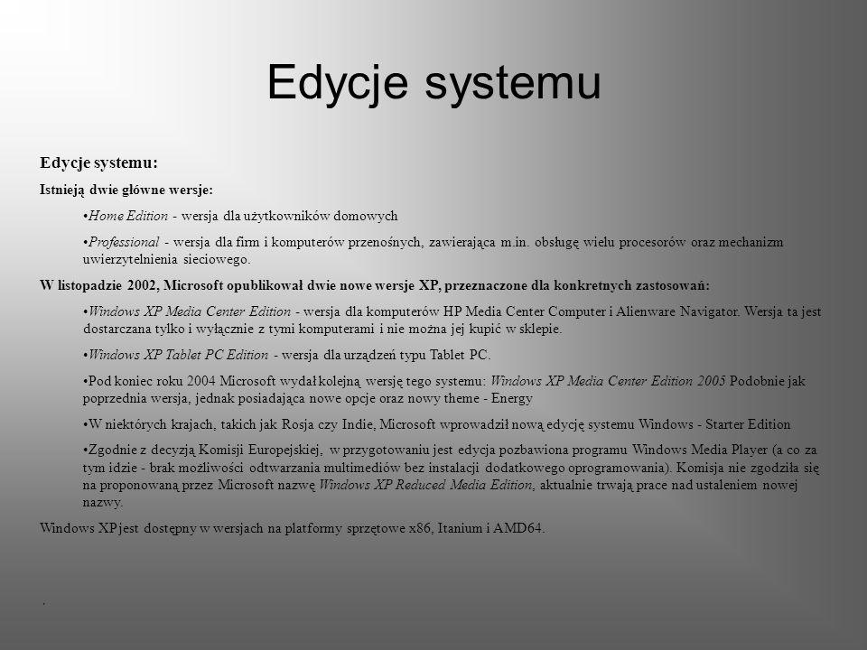 Edycje systemu Edycje systemu: Istnieją dwie główne wersje: