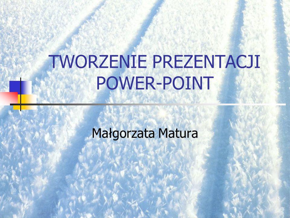 TWORZENIE PREZENTACJI POWER-POINT