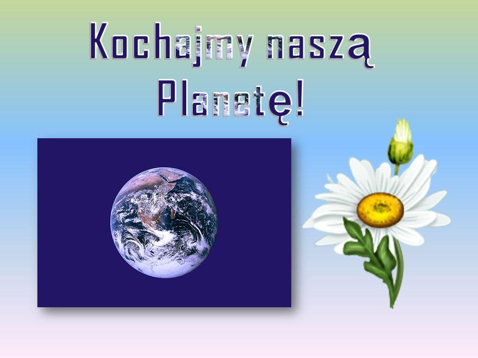 Kochajmy naszą Planetę!