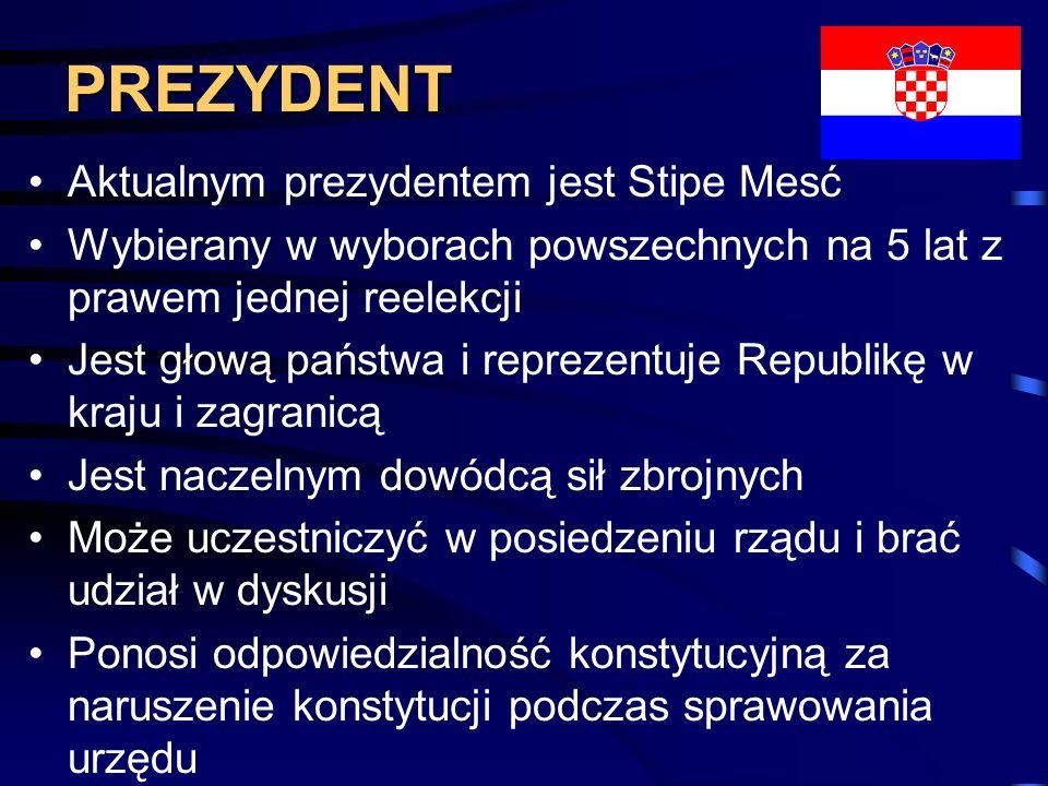PREZYDENT Aktualnym prezydentem jest Stipe Mesć