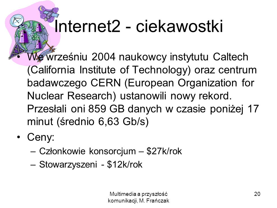 Internet2 - ciekawostki
