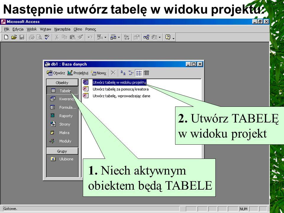 Następnie utwórz tabelę w widoku projektu: