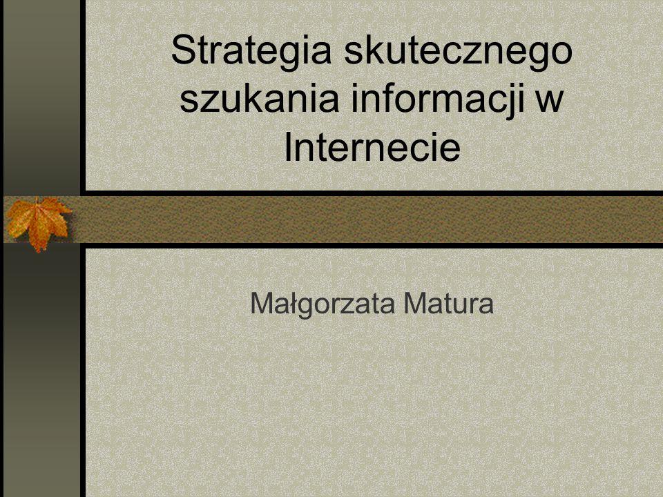 Strategia skutecznego szukania informacji w Internecie