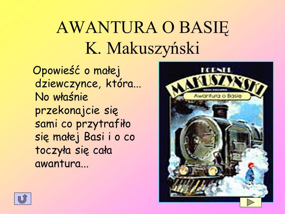 AWANTURA O BASIĘ K. Makuszyński