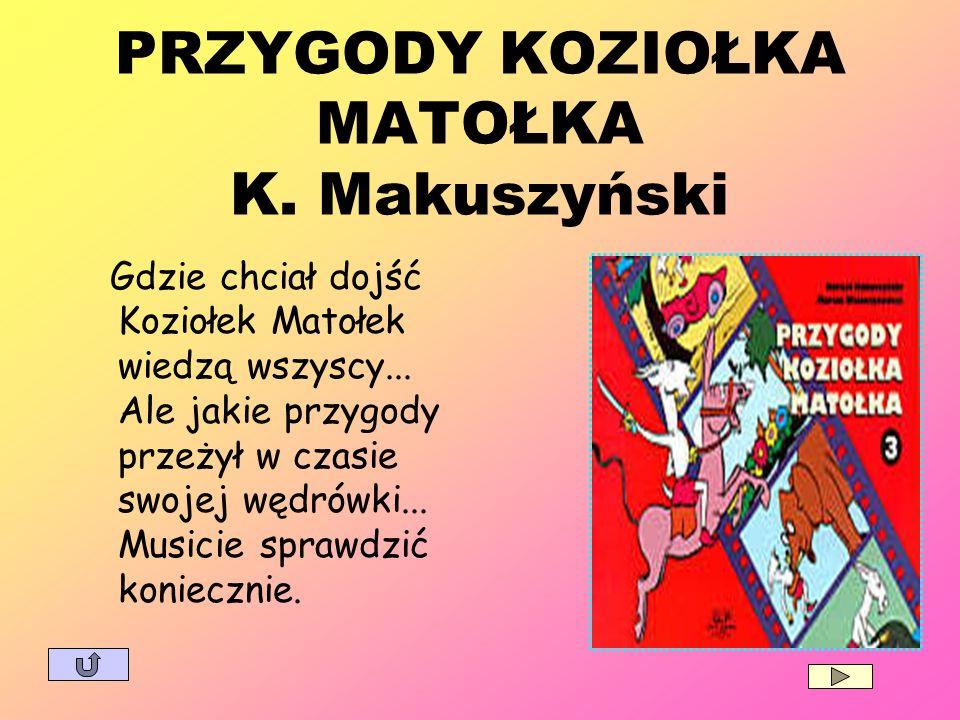 PRZYGODY KOZIOŁKA MATOŁKA K. Makuszyński