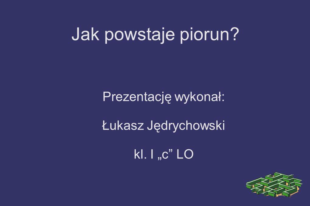 """Prezentację wykonał: Łukasz Jędrychowski kl. I """"c LO"""