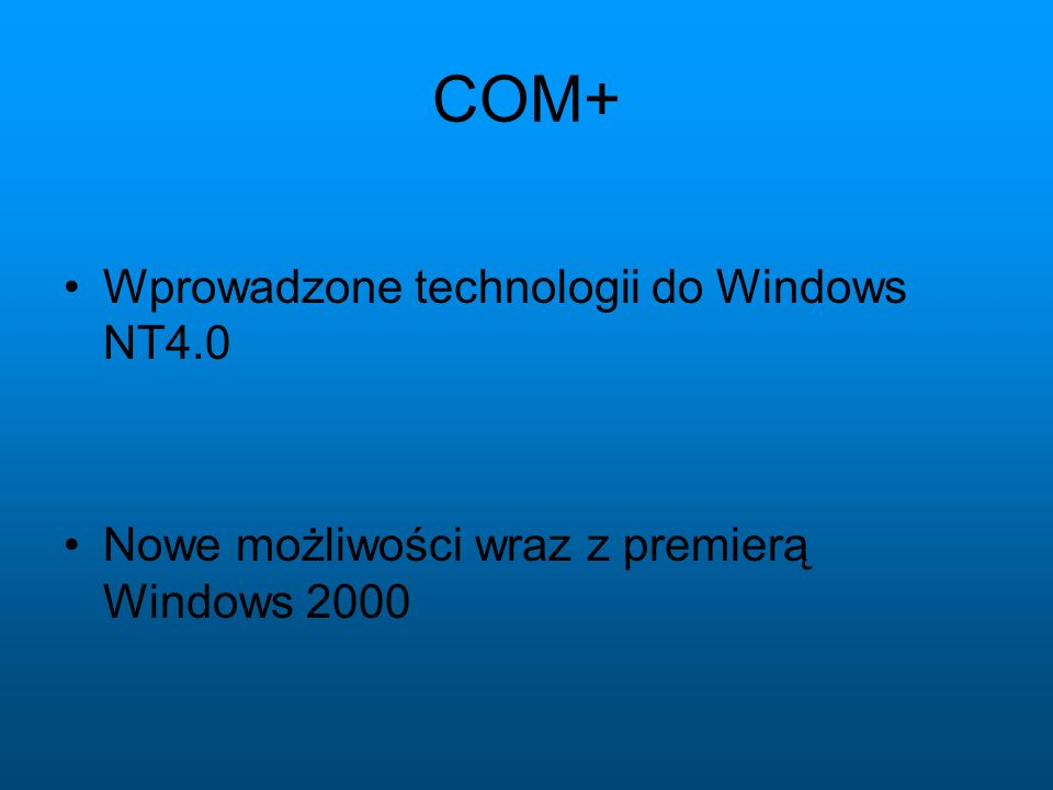 COM+ Wprowadzone technologii do Windows NT4.0