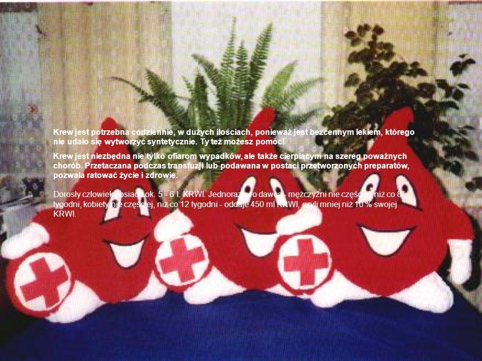 Krew jest potrzebna codziennie, w dużych ilościach, ponieważ jest bezcennym lekiem, którego nie udało się wytworzyć syntetycznie. Ty też możesz pomóc!