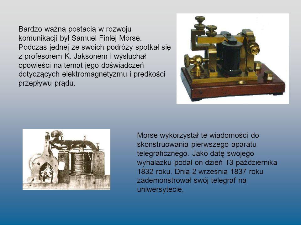 Bardzo ważną postacią w rozwoju komunikacji był Samuel Finlej Morse