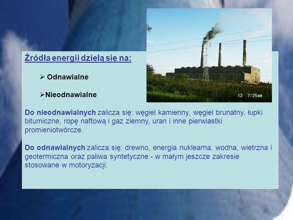 Źródła energii dzielą się na: