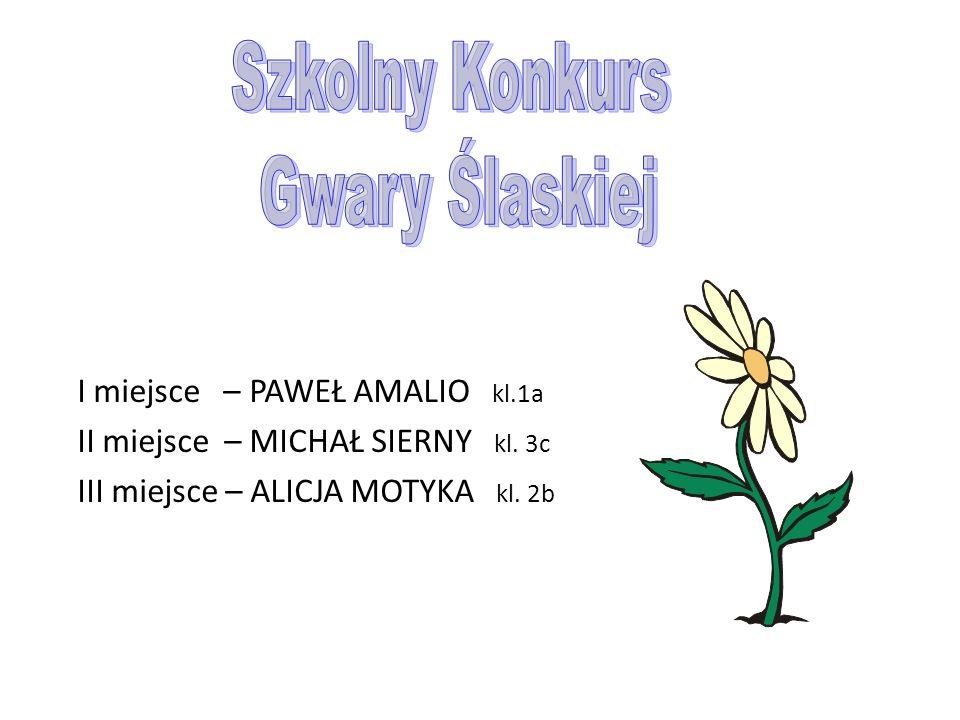 Szkolny Konkurs Gwary Ślaskiej I miejsce – PAWEŁ AMALIO kl.1a