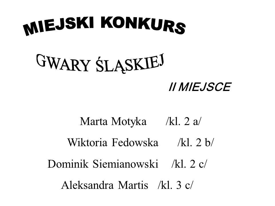 MIEJSKI KONKURS GWARY ŚLĄSKIEJ II MIEJSCE Marta Motyka /kl. 2 a/
