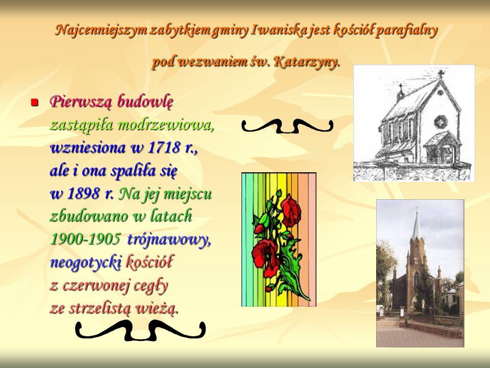 Najcenniejszym zabytkiem gminy Iwaniska jest kościół parafialny pod wezwaniem św. Katarzyny.