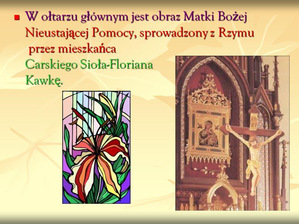 W ołtarzu głównym jest obraz Matki Bożej Nieustającej Pomocy, sprowadzony z Rzymu przez mieszkańca Carskiego Sioła-Floriana Kawkę.