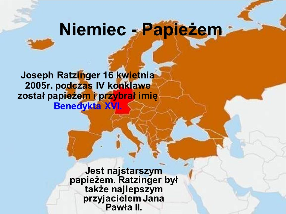 Niemiec - Papieżem Joseph Ratzinger 16 kwietnia 2005r. podczas IV konklawe został papieżem i przybrał imię Benedykta XVI.