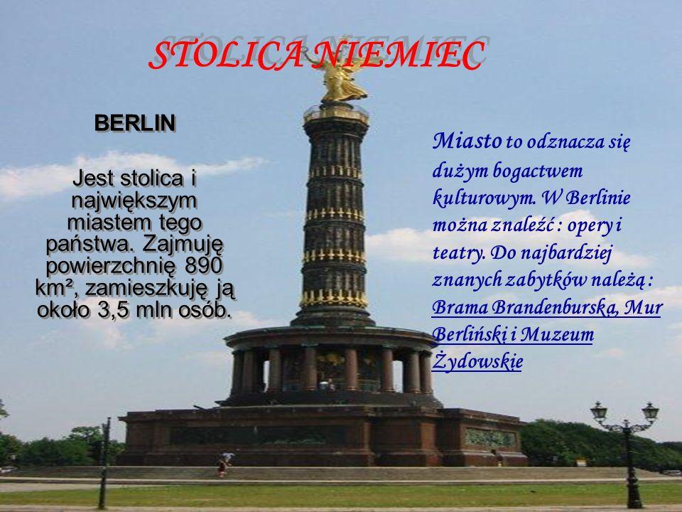 STOLICA NIEMIEC BERLIN. Jest stolica i największym miastem tego państwa. Zajmuję powierzchnię 890 km², zamieszkuję ją około 3,5 mln osób.