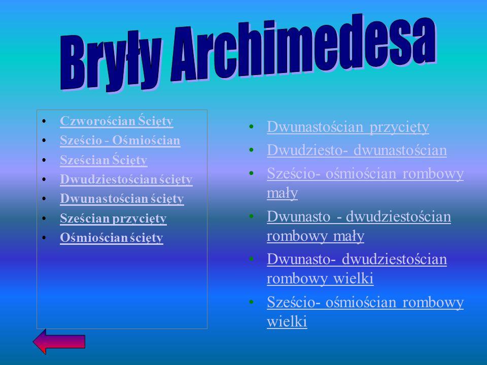Bryły Archimedesa Dwunastościan przycięty Dwudziesto- dwunastościan