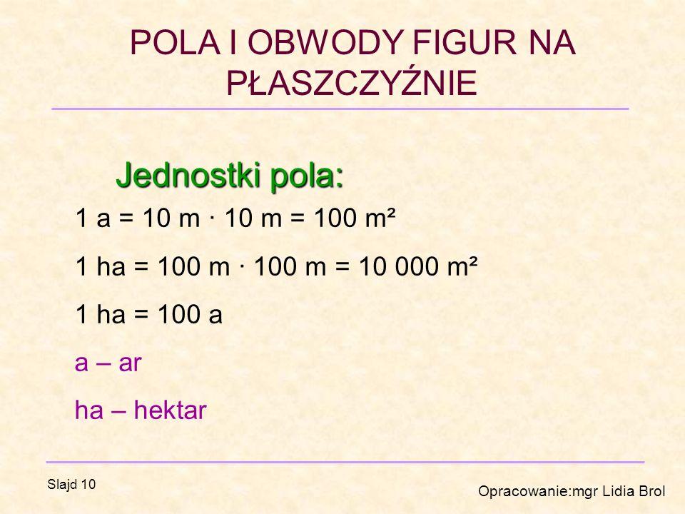 Jednostki pola: 1 a = 10 m · 10 m = 100 m²